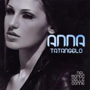 Anna_Tatangelo-Nel_Mondo_Delle_Donne-Frontal